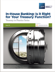 In-House Banking: Is it Right for Your Treasury Function?